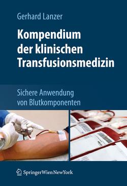 Kompendium der klinischen Transfusionsmedizin von Lanzer,  Gerhard, Müller,  Markus M, Seifried,  Erhard