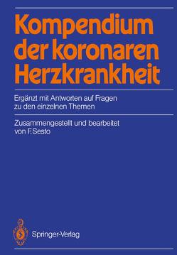 Kompendium der koronaren Herzkrankheit von Lindner,  U.K., Sesto,  Fred