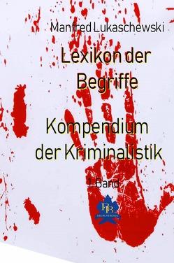 Kompendium der Kriminalistik / Lexikon der Begriffe von Lukaschewski,  Manfred