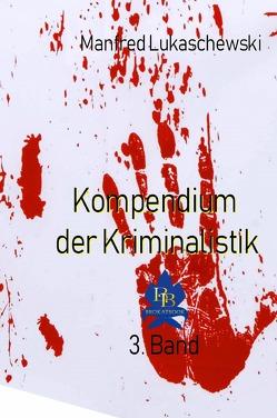 Kompendium der Kriminalistik / Phänomenologie einer Strafsache von Lukaschewski,  Manfred