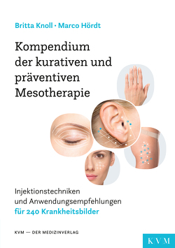 Kompendium der kurativen und präventiven Mesotherapie von Hördt,  Marco, Knoll,  Britta
