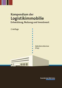 Kompendium der Logistikimmobilie von Münchow,  Malte-Maria