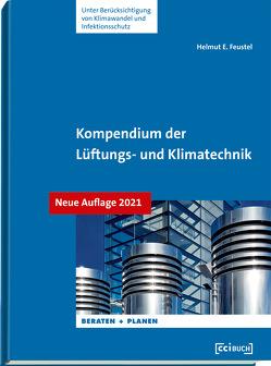 Kompendium der Lüftungs-und Klimatechnik von Feustel,  Helmut