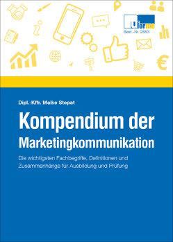 Kompendium der Marketingkommunikation von Stopat,  Maike