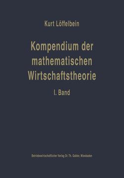 Kompendium der mathematischen Wirtschaftstheorie von Löffelbein,  Kurt