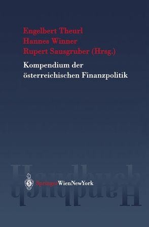 Kompendium der österreichischen Finanzpolitik von Sausgruber,  Rupert, Theurl,  Engelbert, Winner,  Hannes