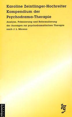 Kompendium der Psychodrama-Therapie von Klein,  Ulf, Zeintlinger-Hochreiter,  Karoline