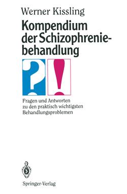 Kompendium der Schizophreniebehandlung von Kissling,  Werner