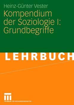 Kompendium der Soziologie I: Grundbegriffe von Vester,  Heinz-Günter