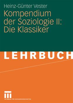 Kompendium der Soziologie II: Die Klassiker von Vester,  Heinz-Günter