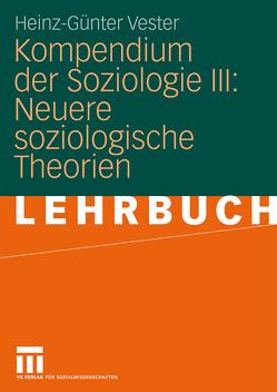 Kompendium der Soziologie III: Neuere soziologische Theorien von Vester,  Heinz-Günter