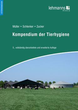 Kompendium der Tierhygiene von Mueller,  Wolfgang, Schlenker,  Gerd, Zucker,  Bert-Andree