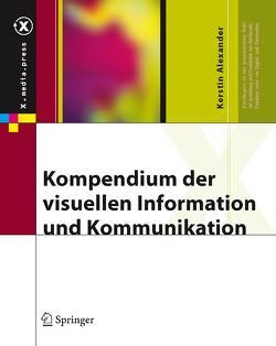 Kompendium der visuellen Information und Kommunikation von Alexander,  Kerstin
