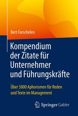 Kompendium der Zitate für Unternehmer und Führungskräfte von Forschelen,  Bert