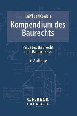 Kompendium des Baurechts von Jurgeleit,  Andreas, Kniffka,  Rolf, Koeble,  Wolfgang, Sacher,  Dagmar, Zahn,  Alexander