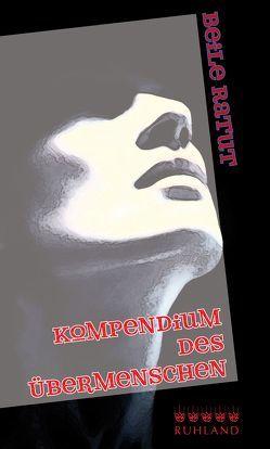 Kompendium des Übermenschen von Moll,  Sebastian, Ratut,  Beile