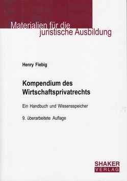 Kompendium des Wirtschaftsprivatrechts von Fiebig,  Henry