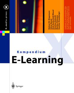 Kompendium E-Learning von Aslanski,  Kristina, Deimann,  Markus, Hessel,  Silvia, Hochscheid-Mauel,  Dirk, Kreuzberger,  Gunther, Niegemann,  Helmut M.