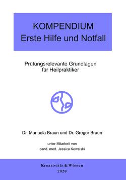 Kompendium: Erste Hilfe und Notfall von Braun,  Gregor, Braun,  Manuela, Kowalski,  Jessica