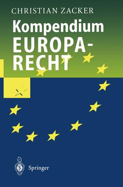 Kompendium Europarecht von Zacker,  Christian