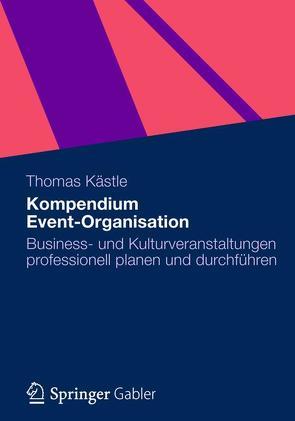 Kompendium Event-Organisation von Kaestle,  Thomas