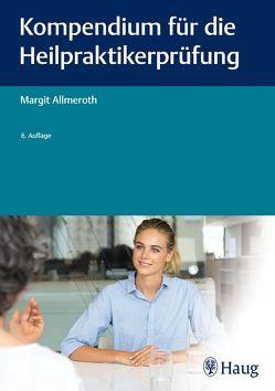 Kompendium für die Heilpraktiker-Prüfung von Allmeroth,  Margit