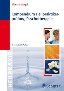 Kompendium Heilpraktikerprüfung Psychotherapie von Siegel,  Thomas