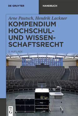 Kompendium Hochschul- und Wissenschaftsrecht von Lackner,  Hendrik, Pautsch,  Arne
