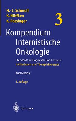 Kompendium Internistische Onkologie. Standards in Diagnostik und Therapie von Höffken,  Klaus, Possinger,  Kurt, Schmoll,  Hans-Joachim