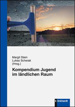 Kompendium Jugend im ländlichen Raum von Scherak,  Lukas, Stein,  Margit