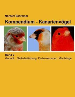 Kompendium – Kanarienvögel, Band 2 von Schramm,  Norbert