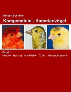 Kompendium – Kanarienvögel Band 1 von Schramm,  Norbert