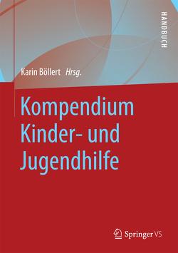 Kompendium Kinder- und Jugendhilfe von Böllert,  Karin