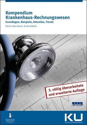 Kompendium Krankenhaus Rechnungswesen von Dr.,  Siefert,  Bernd, Prof.,  Dr.,  Penter,  Volker