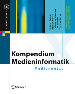 Kompendium Medieninformatik von Kiefer,  Roland, Maucher,  Johannes, Schmitz,  Roland, Schulze,  Jan, Suchy,  Thomas