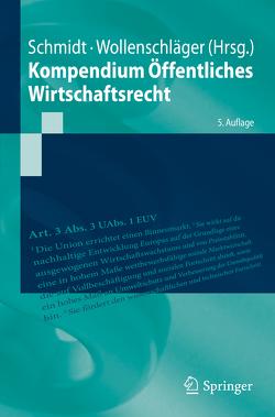 Kompendium Öffentliches Wirtschaftsrecht von Schmidt,  Reiner, Wollenschläger,  Ferdinand