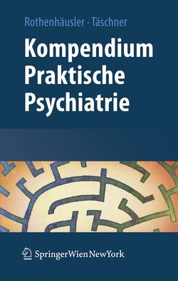 Kompendium Praktische Psychiatrie von Rothenhäusler,  Hans-Bernd, Täschner,  Karl-Ludwig