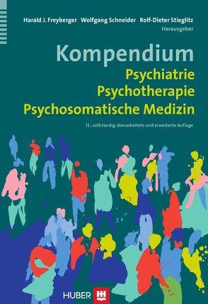 Kompendium Psychiatrie, Psychotherapie, Psychosomatische Medizin von Freyberger,  Harald J, Schneider,  Wolfgang, Stieglitz,  Rolf-Dieter