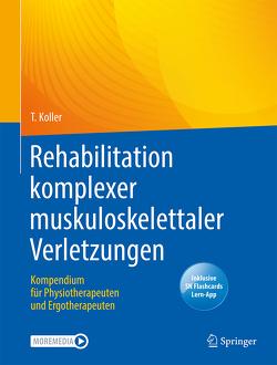 Kompendium Rehabilitation komplexer muskuloskelettaler Verletzungen von Koller,  Thomas