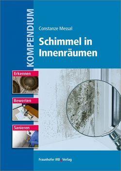 Kompendium Schimmel in Innenräumen. von Messal,  Constanze