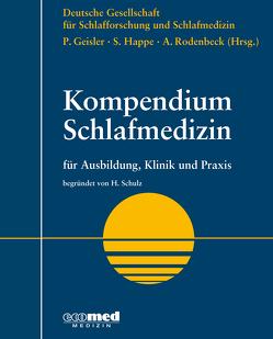 Kompendium Schlafmedizin von Geißler,  Peter, Happe,  Svenja, Rodenbeck,  Andrea, Schulz,  Hartmut