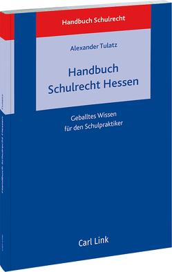 Kompendium Schulrecht Hessen von Tulatz,  Alexander