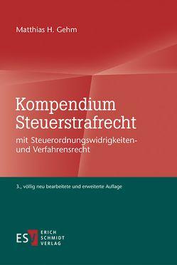 Kompendium Steuerstrafrecht von Gehm,  Matthias H.