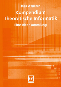 Kompendium Theoretische Informatik — eine Ideensammlung von Wegener,  Ingo