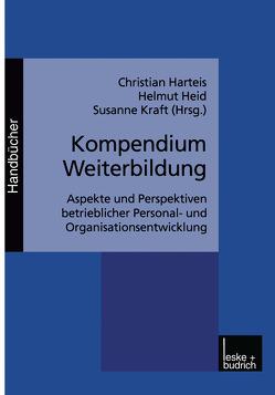 Kompendium Weiterbildung von Harteis,  Christian, Heid,  Helmut, Kraft,  Susanne