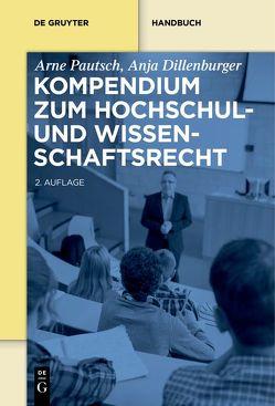 Kompendium zum Hochschul- und Wissenschaftsrecht von Dillenburger,  Anja, Pautsch,  Arne