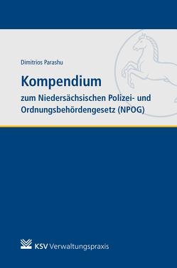 Kompendium zum Niedersächsischen Polizei- und Ordnungsbehördengesetz (NPOG) von Parashu,  Dimitrios
