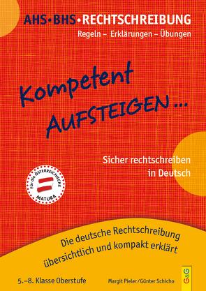 Kompetent Aufsteigen Deutsch Rechtschreibung 5 – 8 von Pieler,  Margit, Schicho,  Günter