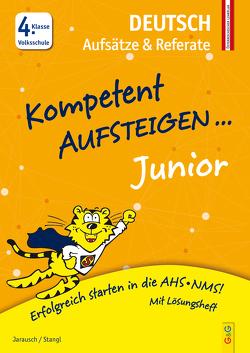 Kompetent Aufsteigen Junior Deutsch – Aufsätze und Referate 4. Klasse VS von Jarausch,  Susanna, Stangl,  Ilse