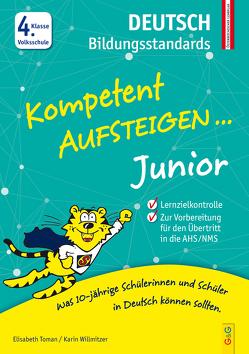 Kompetent Aufsteigen Junior Deutsch Bildungsstandards 4. Klasse VS von Toman,  Elisabeth, Willmitzer,  Karin